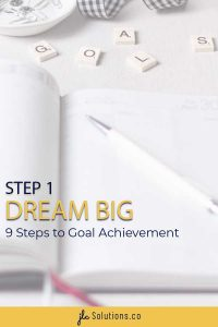 Planner with text Step 1 Dream Big 9 Steps to Goal Achievement