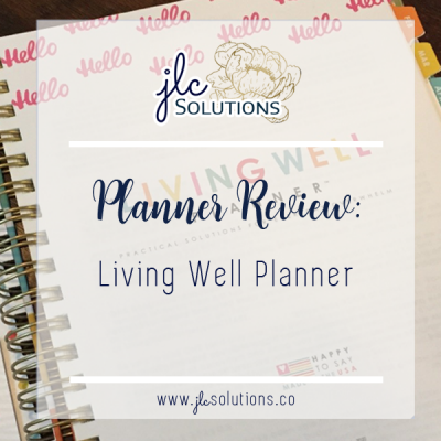 Planner Review: Living Well Planner ~ JLCsolutions.co