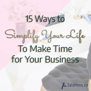 Simplify your life to get immediate benefits. It decreases stress and you start to recognize the things that have true value to you. Let go of the rest to find time to grow your business.