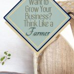 """A farmer works hard all year long to prepare for the reward of a fall harvest. Your business works the same way, and if you take a page from the farmer's playbook, you'll soon be reaping the rewards of growth, too. Being a farmer, or a business owner, is a long-term investment. The work you do today may not pay off for weeks or months to come. But with a strong history of consistent """"farming"""" in your business, you'll soon see that those long-term rewards are paying off consistently as well."""