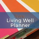 Living Well Planner Review - jlcsolutions.co