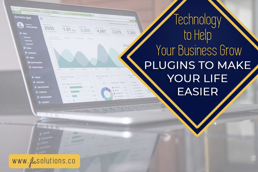 Technology to Help Your Business Grow - Plugins to Make Your Life Easier - JLCsolutions.co
