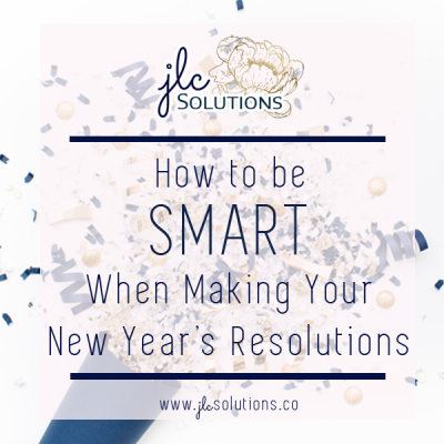 How to be SMART When Making Your New Year's Resolutions