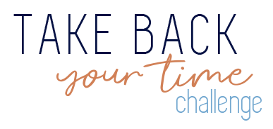 Take Back Your Time Challenge - jlcsolutions.co