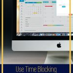 Use Time Blocking to Increase Productivity
