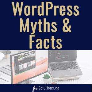 WordPress Myths & Facts
